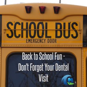 Back to School - Dont Forget Your Dental Visit Blog Feature